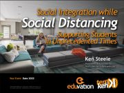 Social Integration while Social Distancing