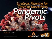 Pandemic Pivots: Strategic Planning for Times of Uncertainty