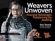 Weavers Unwoven: Emerging Technologies Transforming the Academy
