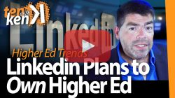 LinkedIn Plans to Own Higher Ed