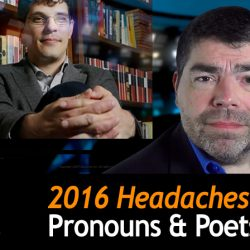 2016 Headaches II: Pronouns & Poets