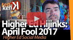 Higher Ed Hijinks: April Fool 2017