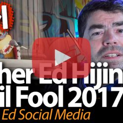 Higher Ed Hijinks: April Fool 2017