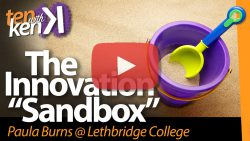 The Higher Ed Innovation Sandbox: Paula Burns at Lethbridge College