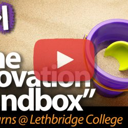 The Higher Ed Innovation Sandbox: Paula Burns at Lethbridge College