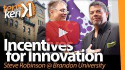Incentives for Innovation: Steve Robinson at Brandon University