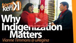 Why Indigenization Matters: Vianne Timmons at the University of Regina
