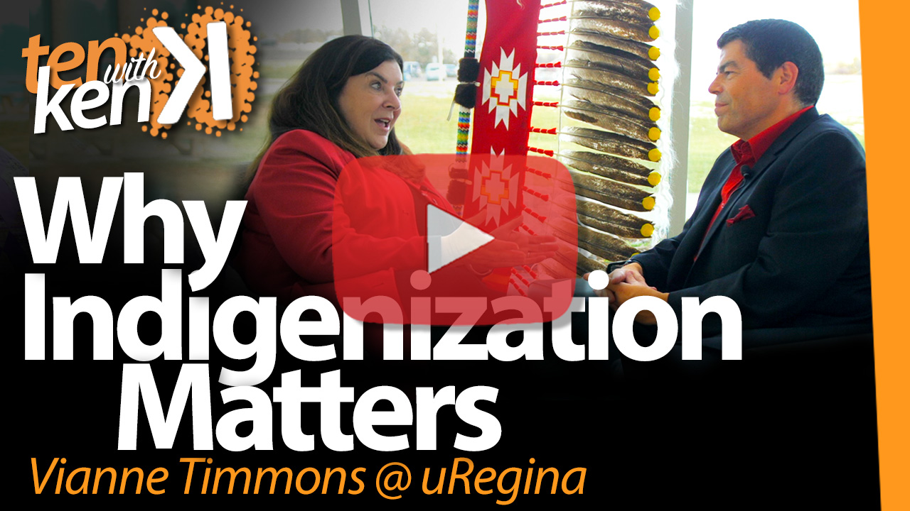 Why Indigenization Matters: Vianne Timmons at the University of Regina
