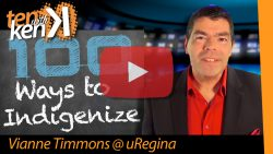 100 Ways to Indigenize: Vianne Timmons at the University of Regina