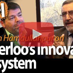 Feridun Hamdullahpur, University of Waterloo, on Waterloo's Innovation Ecosystem