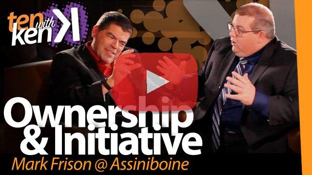 Ownership & Initiative: Mark Frison @ Assiniboine Community College