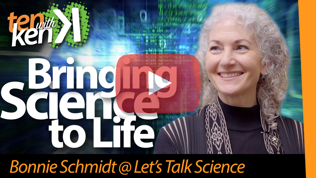 Bringing Science to Life: Bonnie Schmidt @ Let's Talk Science