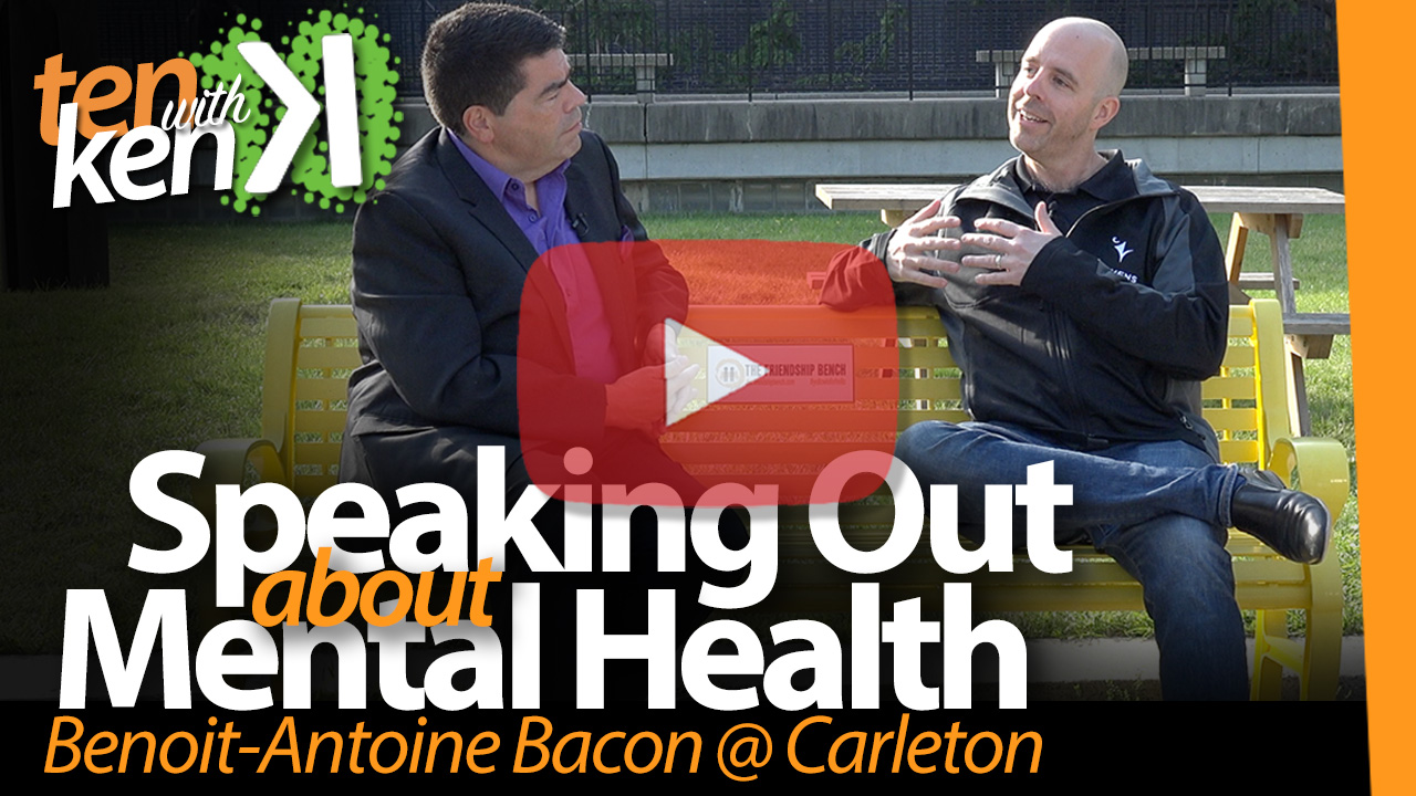 Speaking Out about Mental Health: Benoit-Antoine Bacon at Carleton University