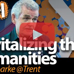 Leo Groarke, Trent University, on Revitalizing the Humanities