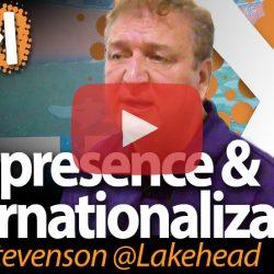 Brian Stevenson, Lakehead University, on Telepresence and Internationalization