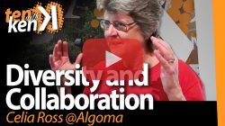 Celia Ross, Algoma University, on Diversity and Collaboration