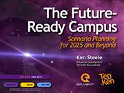 The Future-Ready Campus: Scenario Planning