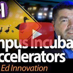 Campus Incubators and Accelerators