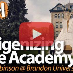 Indigenizing the Academy: Steve Robinson at Brandon University