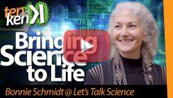 Bringing Science to Life: Bonnie Schmidt @ Let's Talk Science