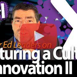 Nurturing a Culture of Innovation II