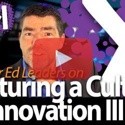 Nurturing a Culture of Innovation III