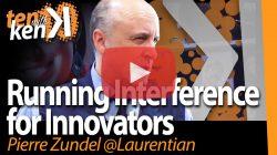 Pierre Zundel, Laurentian University, on Running Interference for Innovators